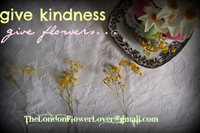 give kindness and flowers thelondonflowerlover